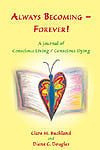 Always Becoming - Forever! by Diana Clare Douglas, PhD