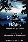 The Meaning of Health by Gary Allen Ratson, MD